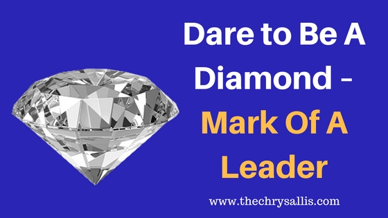 Dare to Be A Diamond – Mark Of A Leader